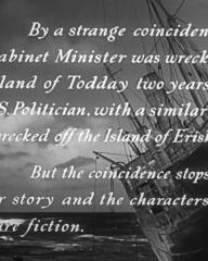Main title from Whisky Galore! (1949) (15). By a strange coincidence the SS Cabinet Minister was wrecked off the Island of Todday two years after the SS Politician, with a similar cargo, was wrecked off the Island of Eriskay. But the coincidence stops there, for our story and the characters in it are pure fiction