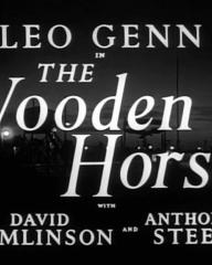 Main title from The Wooden Horse (1950).  Leo Glenn in The Wooden Horse with David Tomlinson and Anthony Steel.