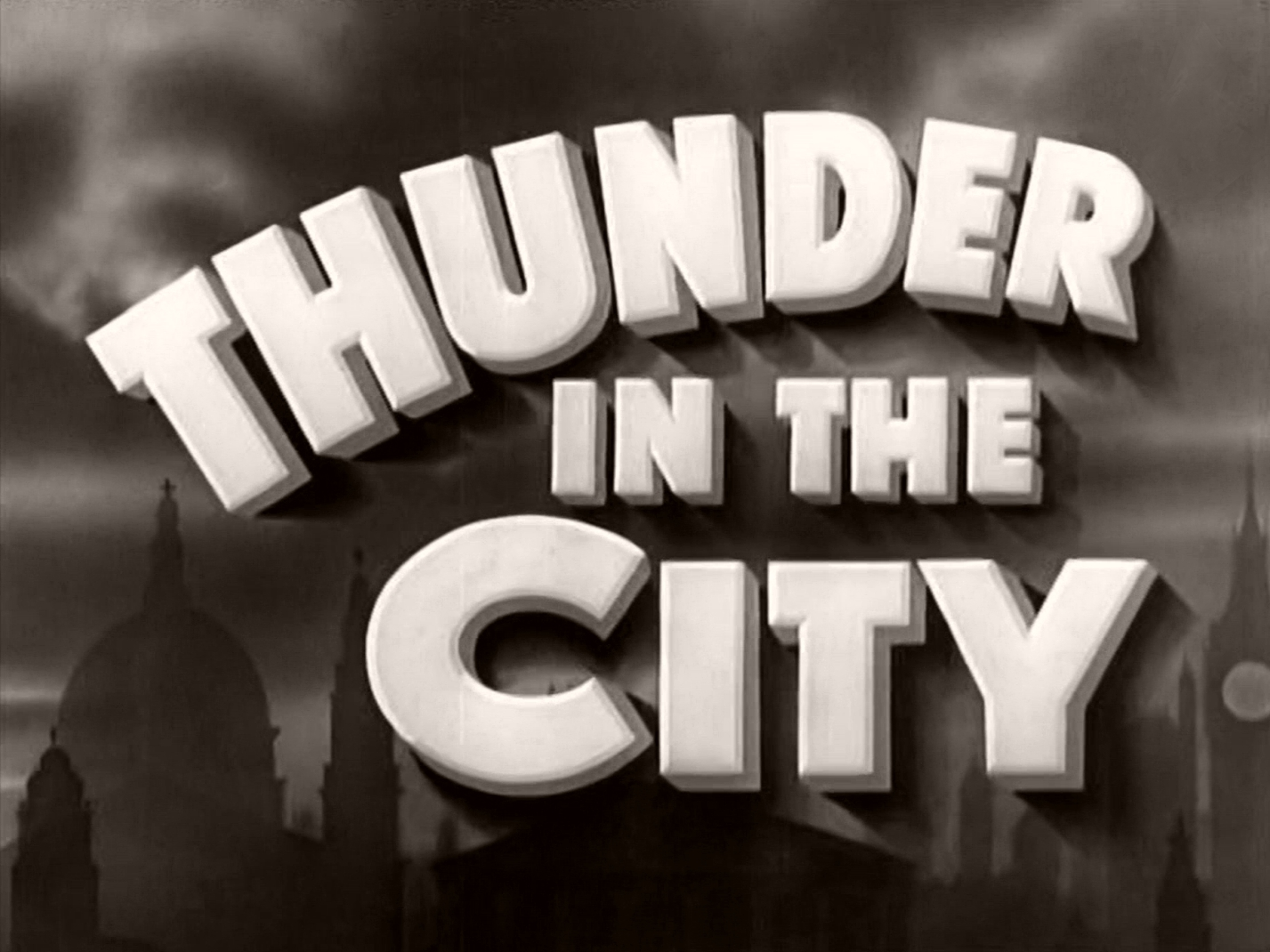 Main title from Thunder in the City (1937) (2)