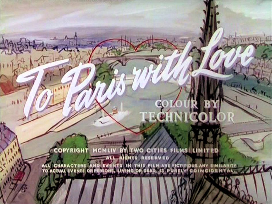 Main title from To Paris with Love (1955) (4).  Colour by Technicolor.  Copyright 1954 by Two Cities Films Limited.  All rights reserved.  All characters and events in this film are fictitious.  Any similarity to actual events or persons living or dead, is purely coincidental