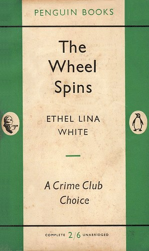 The Wheel Spins, by Ethel Lina White.  A Crime Club Choice from Penguin Books.  This book was the inspiration for Hitchcock's The Lady Vanishes of 1938