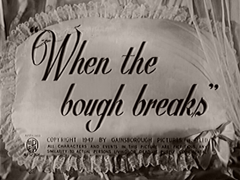 Main title from When the Bough Breaks (1947)